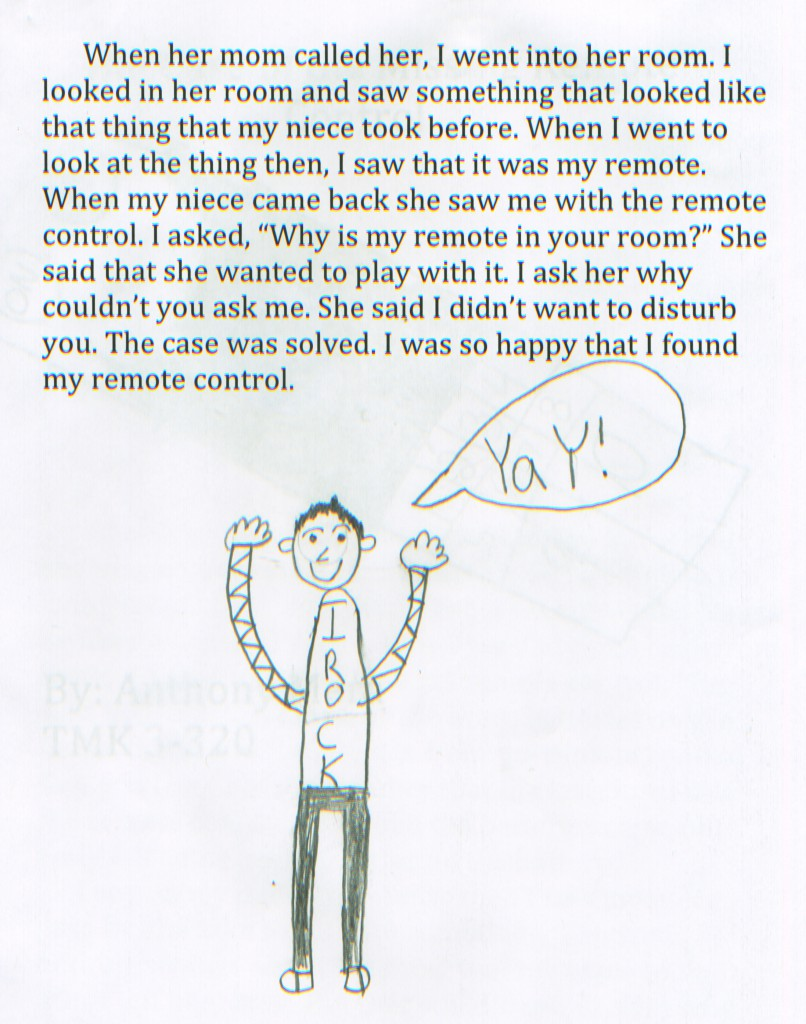 From THE CASE OF THE MISSING REMOTE CONTROL, by Anthony.