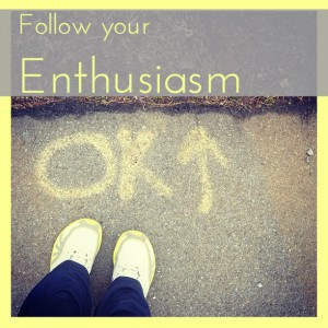 follow-your-enthusiasm