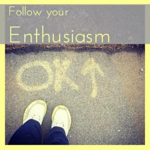 follow-your-enthusiasm